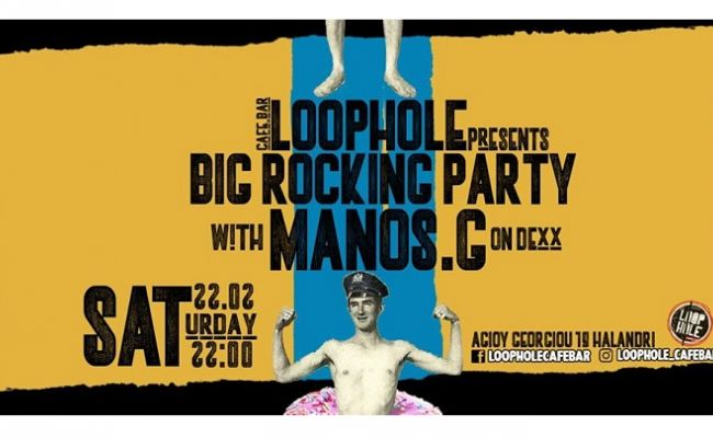 Big Rocking Party with Manos.G on dexx @ LoopHole cafe bar | Χαλάνδρι
